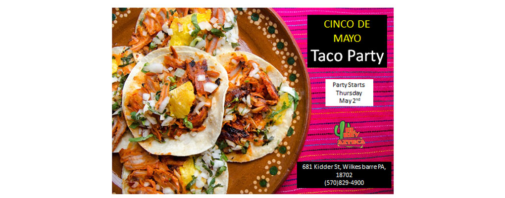 Cinco de Mayo Taco Party….Starts May 2nd!